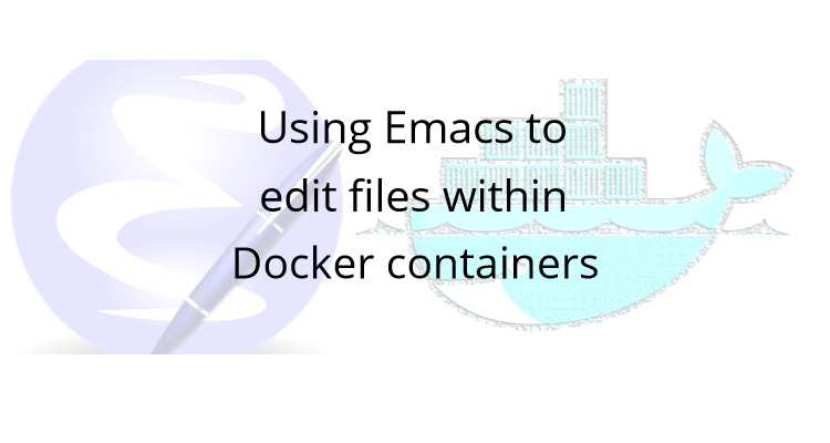Using Emacs to edit files within Docker containers