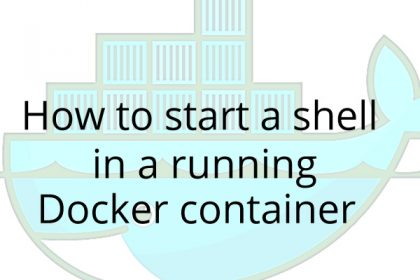 How to start a shell in a running Docker container